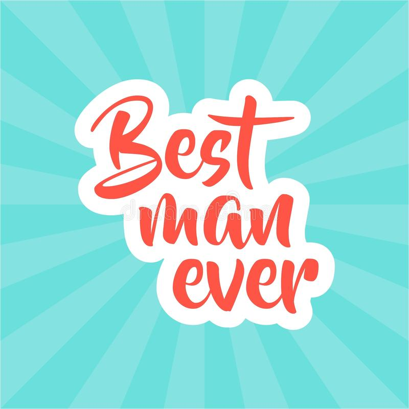 Hand Lettering / Typography Best man ever. Hand writing / Typography You are loved royalty free illustration