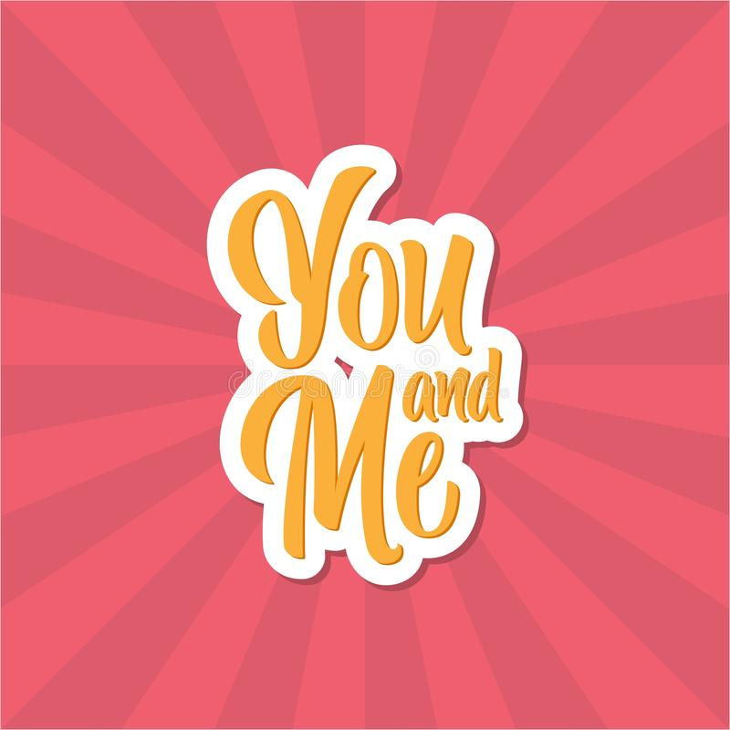 Hand Lettering / Typography You and me. Hand writing / Typography You are loved stock illustration