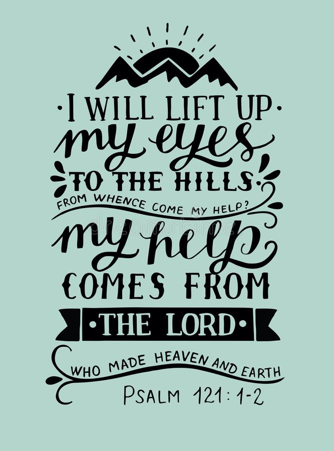 Free Hand Lettering With Bible Verse I Will Lift Up My Eyes To The Hills From Whence Come My Help Psalm Royalty Free Stock Image - 112830576