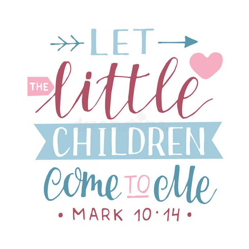 Free Hand Lettering With Bible Verse Let The Little Children Come To Me. Stock Image - 154522781