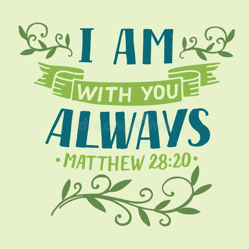 Free Hand Lettering With Inspirational Quote And Bible Verse I Am With You Always Stock Image - 181356231