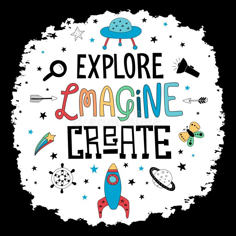 Hand lettering words Explore Imagine Create with different objects. vector illustration