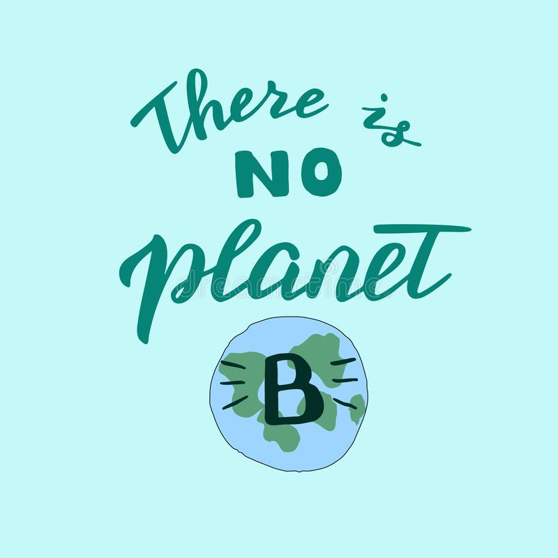Hand made there is no planet B poster. Modern banner template with save the planet concept. Zero waste motivation. Vector format royalty free illustration