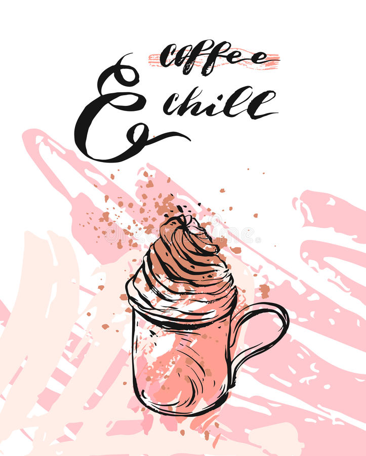 Hand made vector modern abstract background with calligraphy quote Coffee and Chill,mug and whipped cream in pastel stock illustration