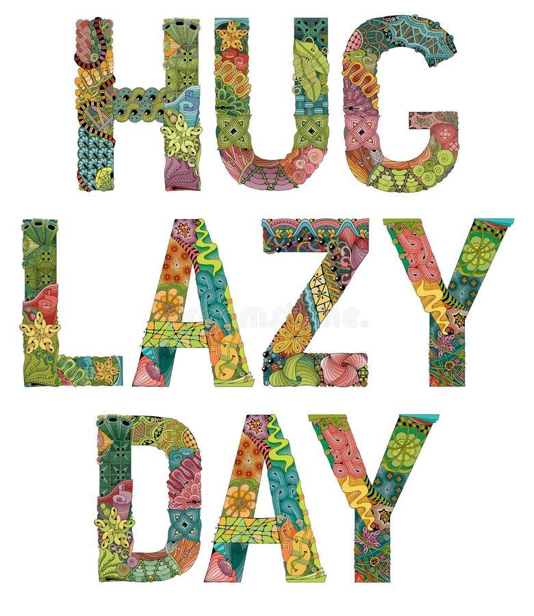 Words HUG LAZ DAY. Vector decorative zentangle object royalty free illustration
