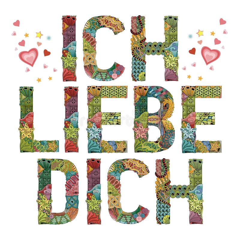 Words ICH LIEBE DICH with heart. I love you in German. Vector decorative zentangle object. Hand-painted art design. Hand drawn illustration words ICH LIEBE DICH stock illustration