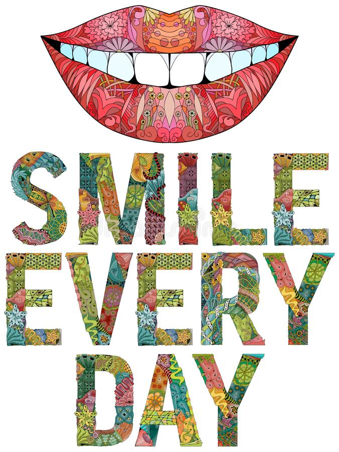 Words smile every day with silhouette of lips. Vector decorative zentangle object. Hand-painted art design. Hand drawn illustration words smile every day with stock illustration