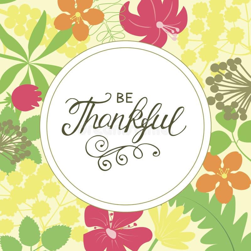 Hand van letters voorzien dankbaar is op bloemenachtergrond vector illustratie