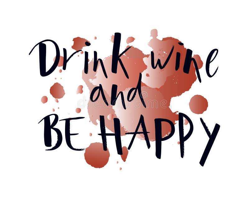 Hand van letters voorzien drinkt wijn en is gelukkig op waterverfvlek Moderne borstelkalligrafie royalty-vrije illustratie