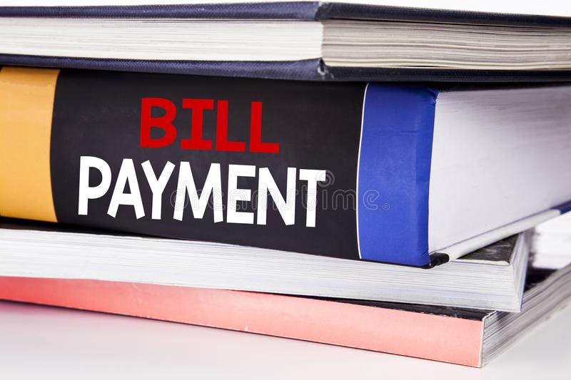 Hand writing text caption inspiration showing Bill Payment. Business concept for Billing Pay Costs written on the book on the whit. Hand writing text caption royalty free stock images