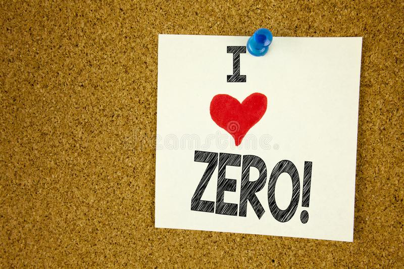 Hand writing text caption inspiration showing I Love Zero concept meaning Zero Zeros Nought Tolerance Loving written on sticky not. E, reminder isolated royalty free stock image