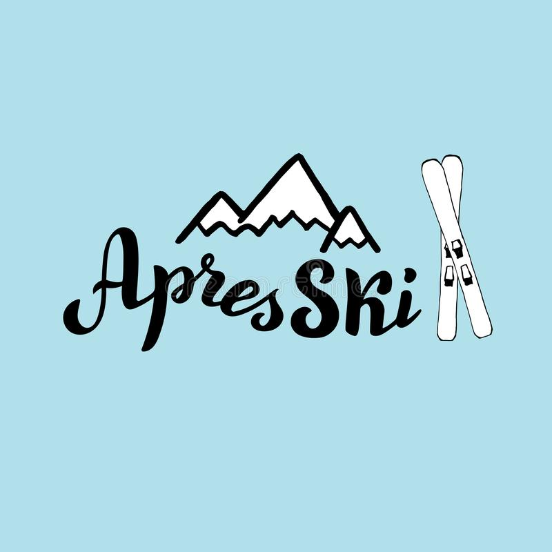 Hand written apres ski banner with mountains silhouette and ski. Trendy lettering leaflet. Vector format stock illustration