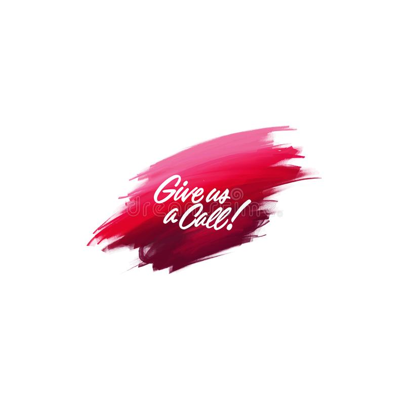 Hand-written lettering brush phrase Give us a call with watercolor background. Vector royalty free illustration