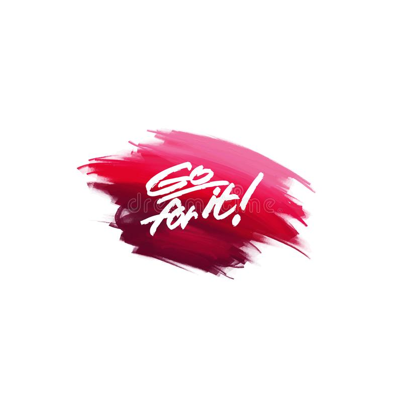 Hand-written lettering brush phrase Go For It with watercolor. Background vector illustration