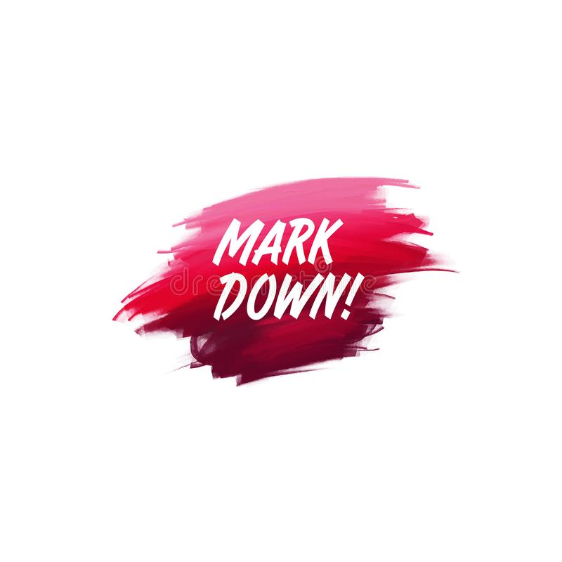 Hand-written lettering brush phrase Mark Down with watercolor. Background stock illustration