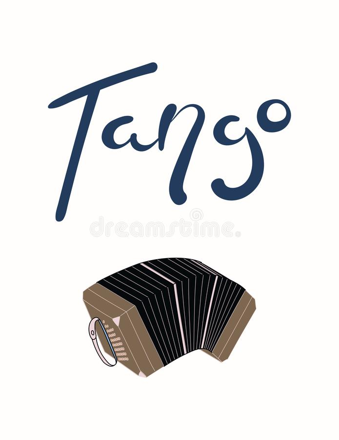 Hand written tango quote. Hand written lettering quote Tango, with bandoneon. Isolated objects on white background. Vector illustration. Design concept for t stock illustration
