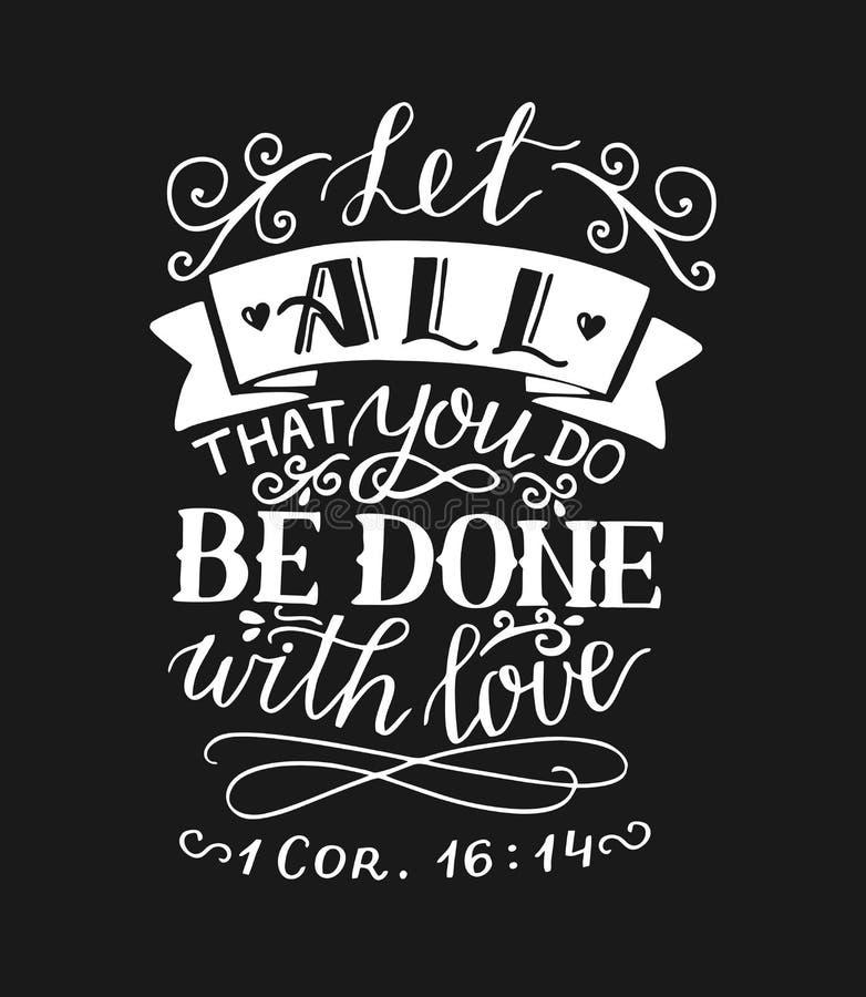 Handbeschriftung und Bibelvers lassen ganz, dass Sie werden getan mit Liebe auf schwarzem Hintergrund vektor abbildung