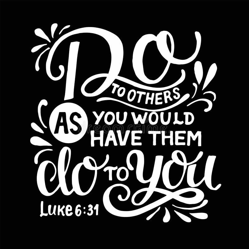 Handbokstäver med bibelvers gör till andra vad du skulle ha dem att göra till dig på svart bakgrund royaltyfri illustrationer
