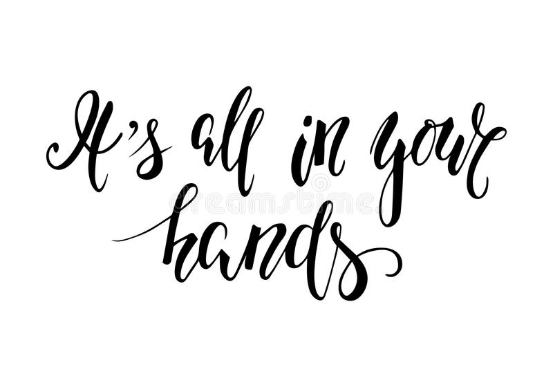 Handdrawn lettering of phrase It's all in your hands. stock illustration
