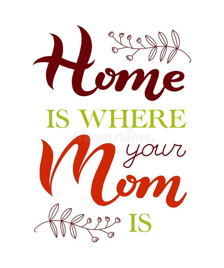 Handen som hem dras, är var din mamma är typografibokstäveraffischen stock illustrationer