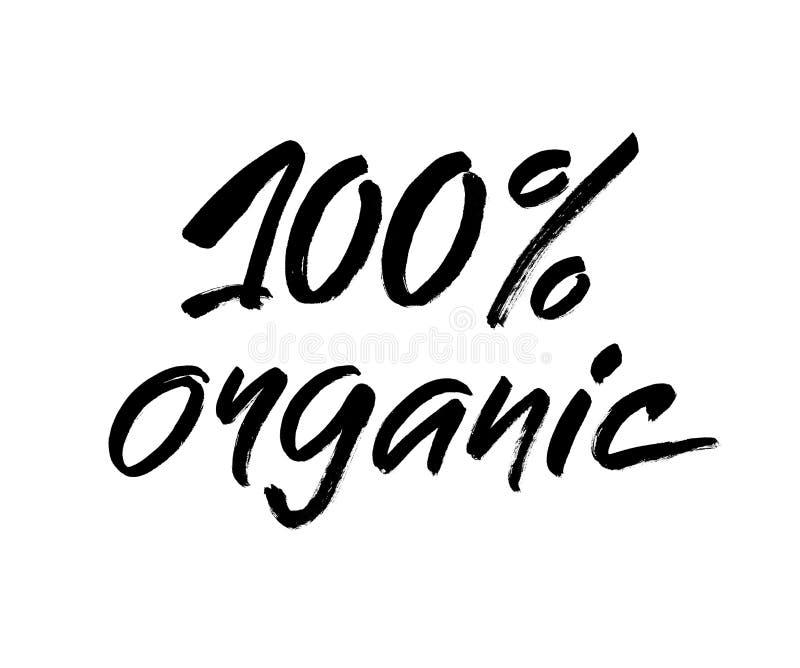 Handgeschriebene Schwarzweiss-Aufschrift 100 organisch für gesundes Lebenproduktion eco Grünkonzept, moderne Bürstenkalligraphie vektor abbildung