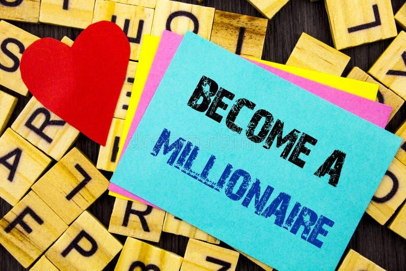 Handgeschriebene Textvertretung stehen einem Millionär Begriffsfoto Ehrgeiz, zum wohlhabend zu werden erwirbt Vermögens-glücklich stockbilder