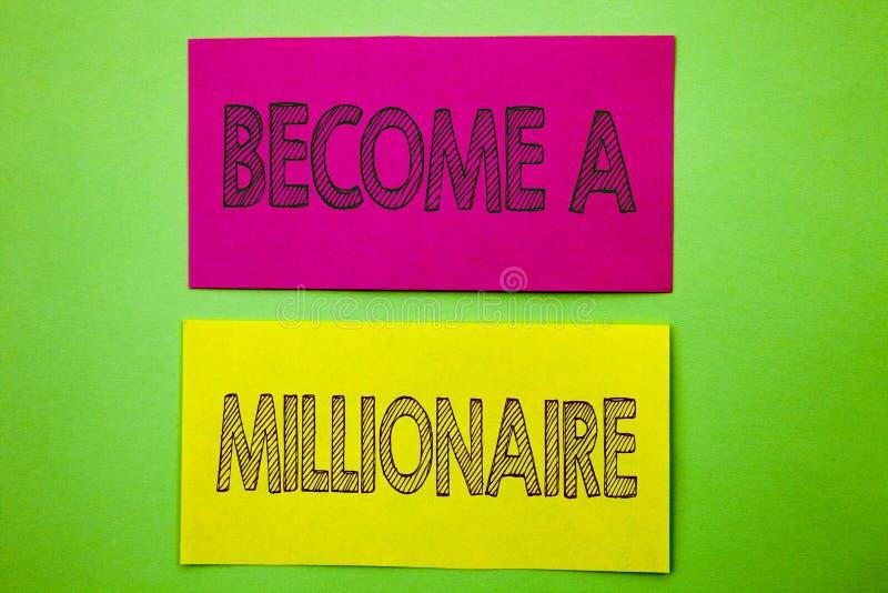 Handschrifts-Mitteilungstextvertretung stehen einem Millionär Begriffsfoto Ehrgeiz, zum wohlhabend zu werden erwirbt Vermögen glü stockbilder