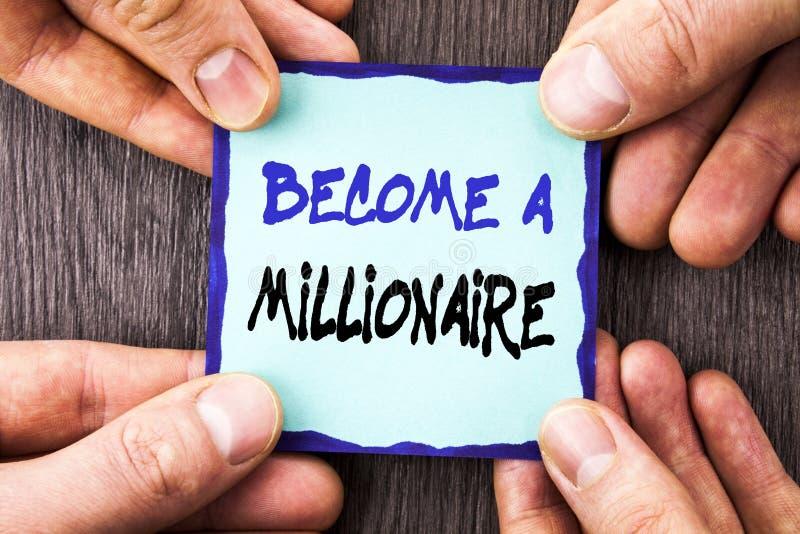Handschrifts-Mitteilungstextvertretung stehen einem Millionär Begriffsfoto Ehrgeiz, zum wohlhabend zu werden erwirbt Vermögen glü lizenzfreies stockbild