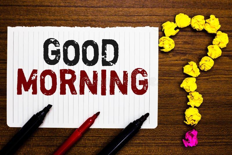 Handschriftstext, der guten Morgen schreibt Konzept, das morgens herkömmlichen Ausdruck A an der Sitzung oder an der Papiermarkie stockfoto