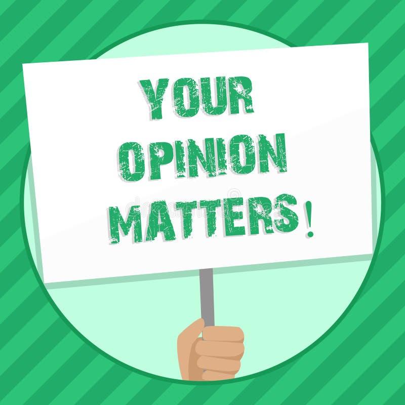 Handschriftstext, der Ihre Meinungs-Angelegenheiten schreibt Konzeptbedeutung Kunden-Feedback-Berichte sind wichtiges Handholding stock abbildung