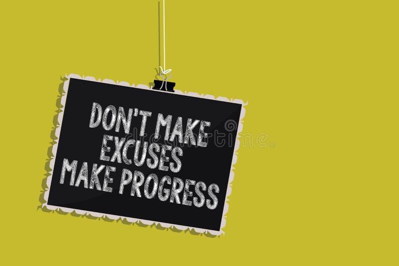 Handschriftstext Don t Entschuldigungen Fortschritt nicht machen lassen Konzept, das Keep beweglichen Halt tadelt andere hängende lizenzfreie stockfotos