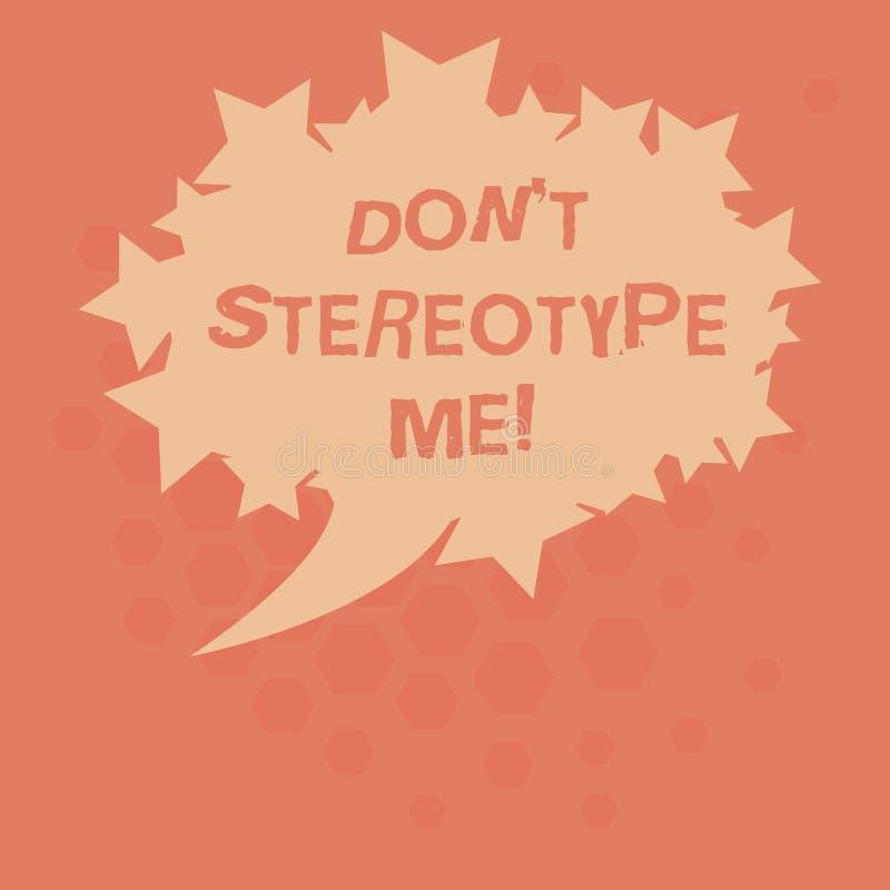 Handschriftstext Don T stereotypieren mich Konzept, das irgendeinen Gedanken weit angenommen nach spezifischen Arten Einzelperson stock abbildung