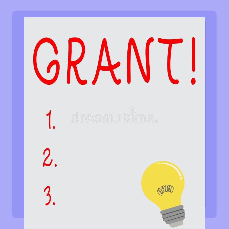 Handschriftstext Grant Konzept, welches das Geld gegeben von einer Organisation oder von einer Regierung für ein Zweck Stipendium lizenzfreie abbildung