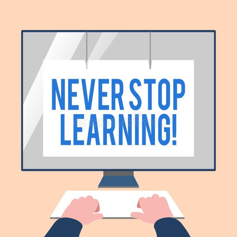 Handschriftstext h?ren nie auf zu lernen Konzeptbedeutung halten auf gewinnende Neuerkenntnis oder Materialien H?nde an studieren vektor abbildung
