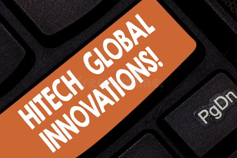 Handschriftstext Hightech-globale Innovationen Innovative auftauchende weltweite Absicht Taste Technologien der Konzeptbedeutung  stockbilder