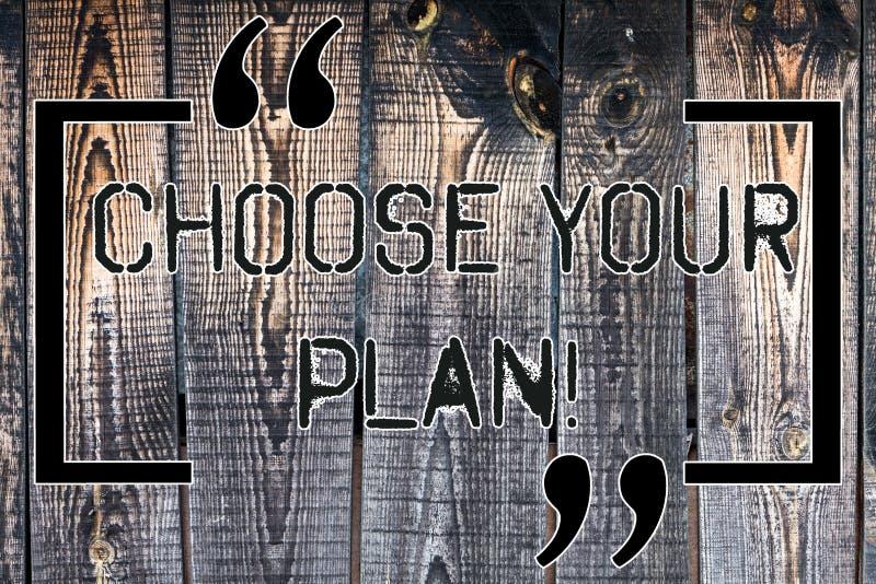Handschriftstext Ihren Plan wählen Konzeptbedeutung regen das Demonstrieren an, zum bestimmter Vorgehensweise zu entscheiden hölz stock abbildung