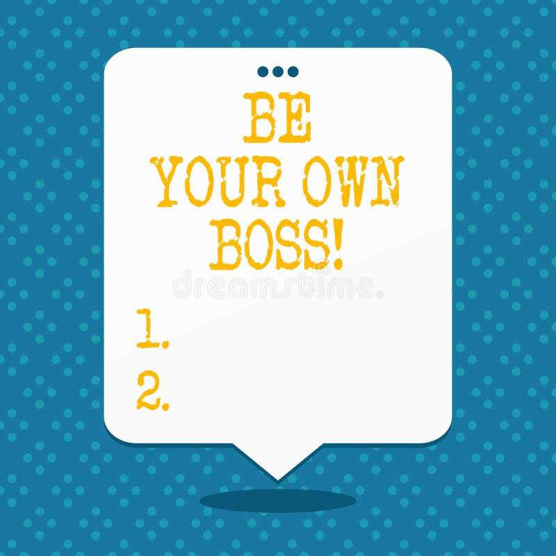 Handschriftstext ist Ihr eigener Chef Konzeptbedeutung Anfangsfirmenfreiberuflich tätig seiender Job Unternehmer Startup Invest stock abbildung
