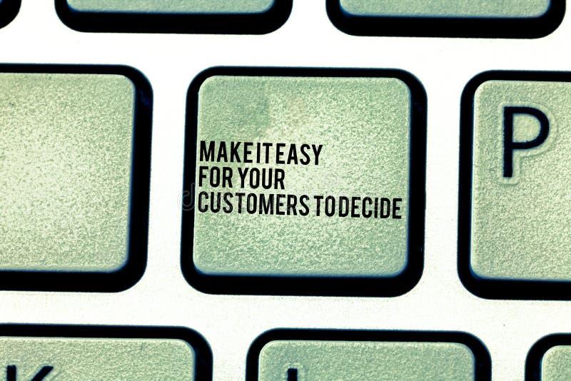 Handschriftstext machen es einfach, damit Ihre Kunden entscheiden Konzeptbedeutung geben Kunden gute spezielle Wahlen Tastatur lizenzfreies stockbild