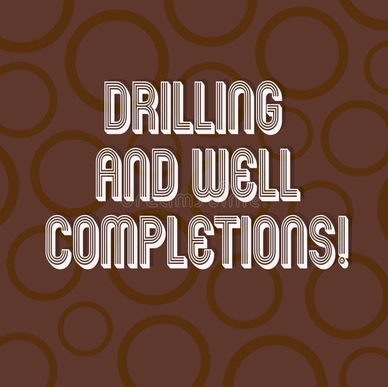 Handschriftstext-Schreiben Bohrung und wohle Fertigstellungen Konzept, das Öl- und Gasmineralölindustrietechnik bedeutet stock abbildung