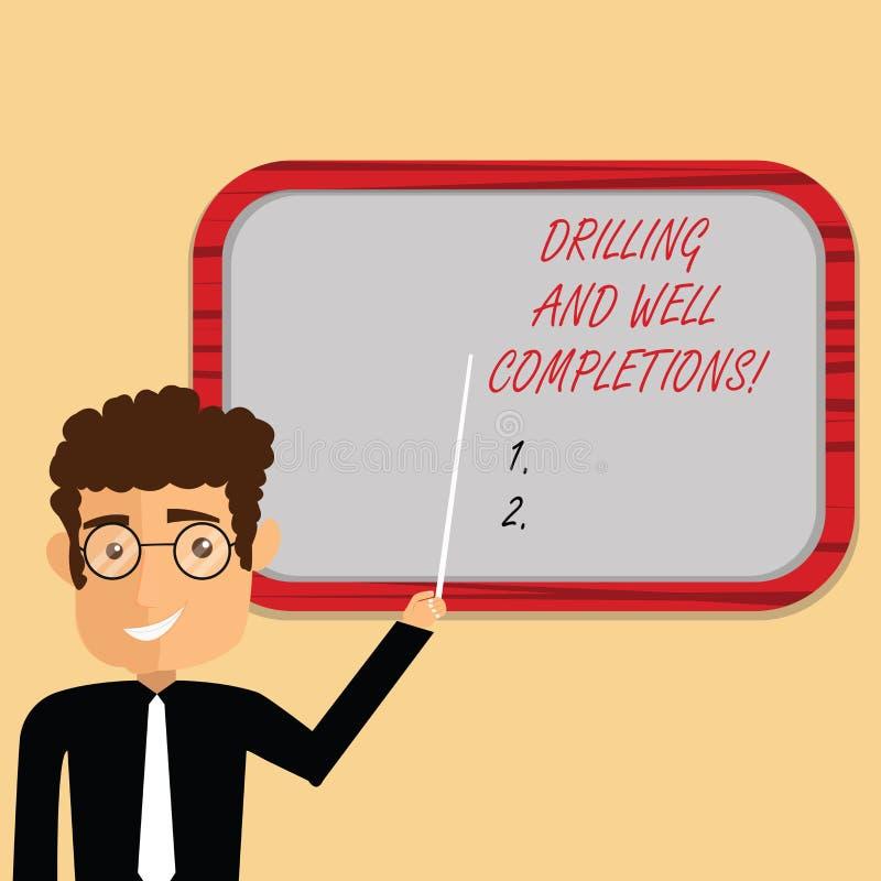 Handschriftstext-Schreiben Bohrung und wohle Fertigstellungen Konzept, das Öl- und Gasmineralölindustrietechnik Mann bedeutet lizenzfreie abbildung
