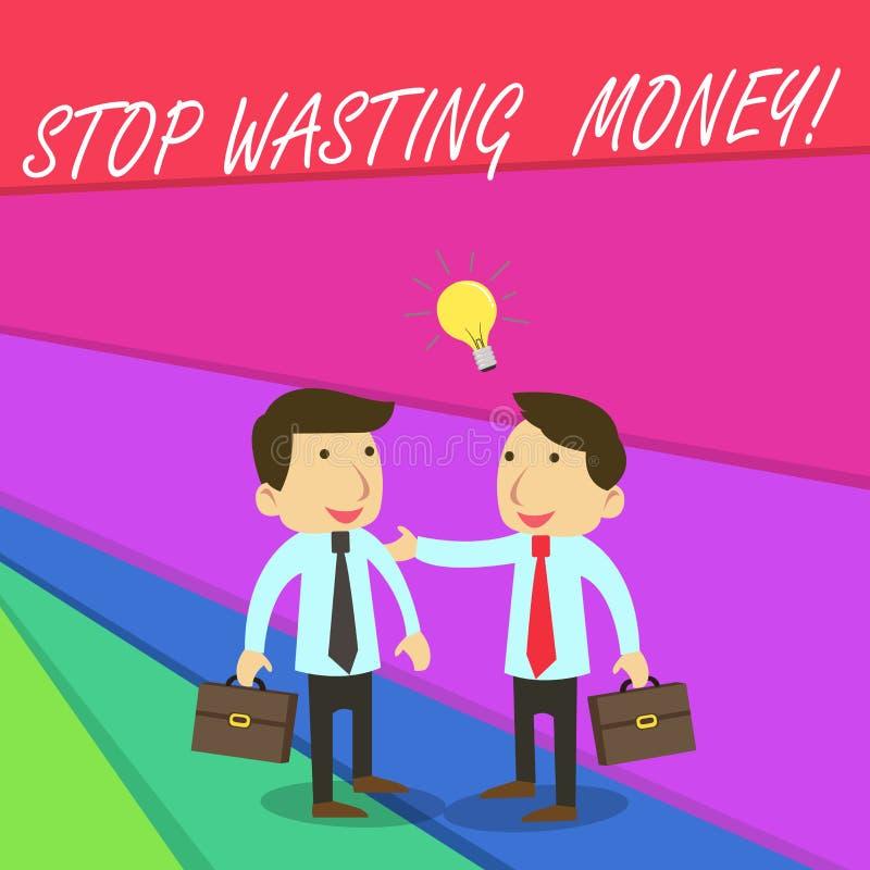 Handschriftstext-Schreiben Halt, der Geld vergeudet Konzept, welches das advicing Demonstrieren oder Gruppe zu speichern zu begin lizenzfreie abbildung