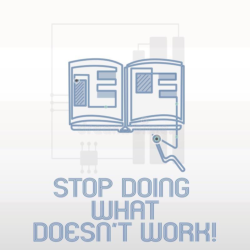 Handschriftstext-Schreiben Halt, der welche Arbeit Doesn t nicht erledigt Die Konzeptbedeutung, die beschäftigt ist, nicht immer  vektor abbildung