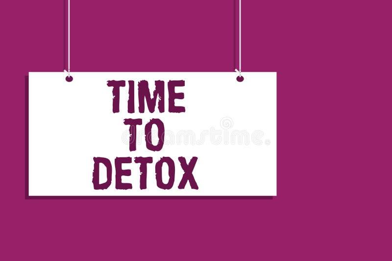 Handschriftstext-Schreiben Zeit zum Detox Konzeptbedeutung Moment für Diät-Nahrungsgesundheit Suchtbehandlung reinigen hängendes  lizenzfreie abbildung