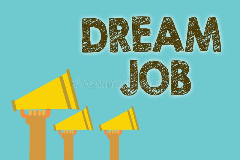 Handschriftstext Traum-Job Konzept, das eine Tat bedeutet, die durch vom Gehalt und vom Geben Ihnen von den lauten hapiness Megap vektor abbildung