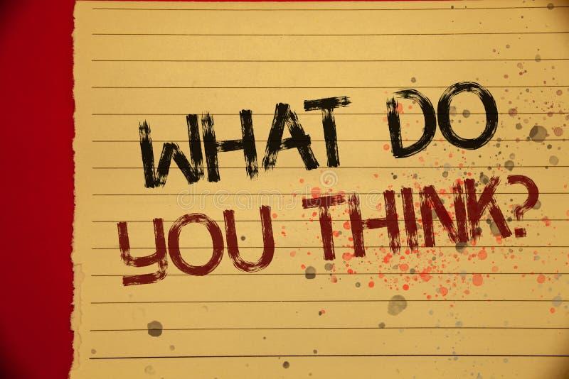 Handschriftstext, was Sie Frage denken Ausgereiftes gelbes PA der Konzeptbedeutung Meinungs-Gefühl-Kommentar-Urteil-Überzeugung F lizenzfreie stockbilder