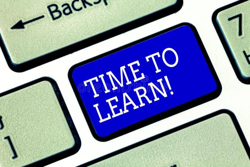 Handschriftstext Zeit zu lernen Konzeptbedeutung erhalten die, die Neuerkenntnis oder Fähigkeit pädagogisch sind oder Karrierewac lizenzfreie stockfotografie