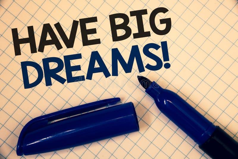 Handschriftstextschreiben haben große Traum-Motivanruf Konzeptbedeutung zukünftiger Ehrgeiz Desire Motivation Goal Text zwei Wört lizenzfreie stockfotografie