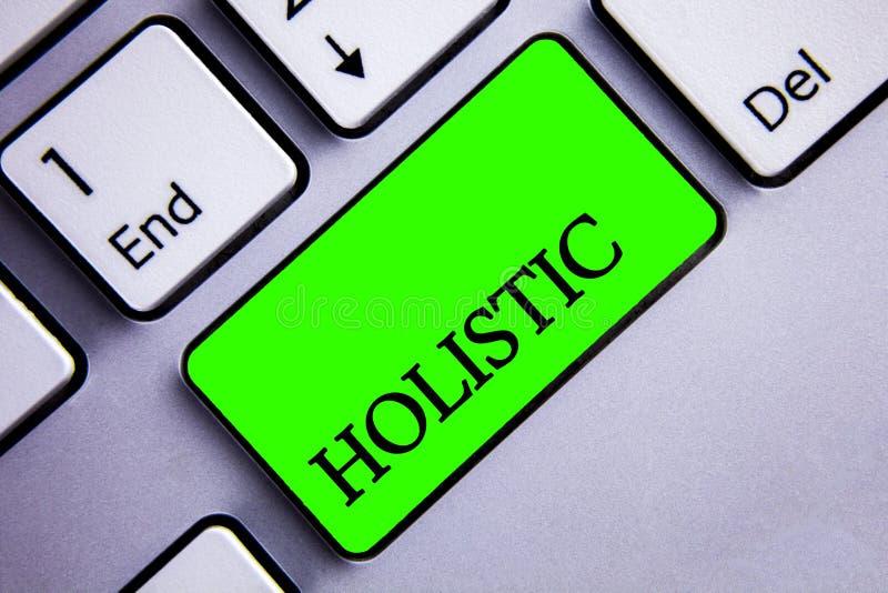 Handschriftstextschreiben holistisch Konzeptbedeutung Glaube die Teile von etwas wird in Verbindung stehend mit Holism Tastatur g lizenzfreie stockbilder