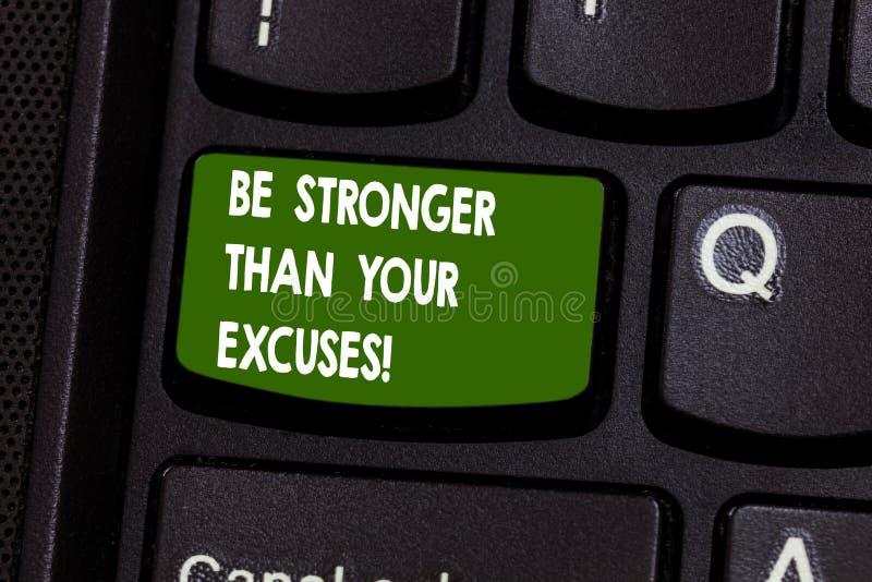 Handschriftstextschreiben ist stärker als Ihre Entschuldigungen Konzeptbedeutung Motivations-Inspiration, zum von Aktion Tastatur lizenzfreies stockfoto