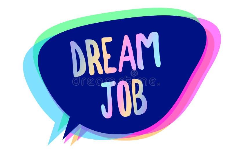 Handschriftstextschreiben Traum-Job Konzept, das eine Tat bedeutet, die durch vom Gehalt und vom Geben Ihnen von hapiness Sprache lizenzfreie abbildung